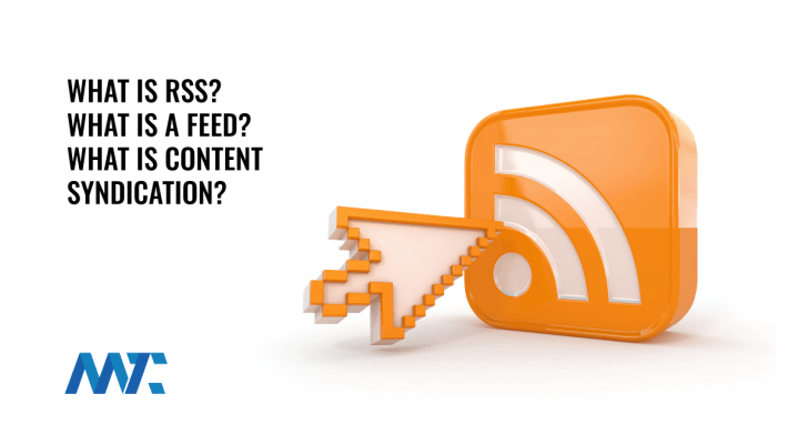 What is RSS? Feed? Syndication?