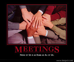 Meetings - None of us are as dumb as all of us. Despair.com