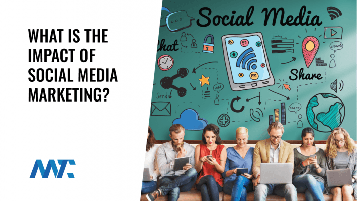 What Is The Impact of Social Media Marketing?