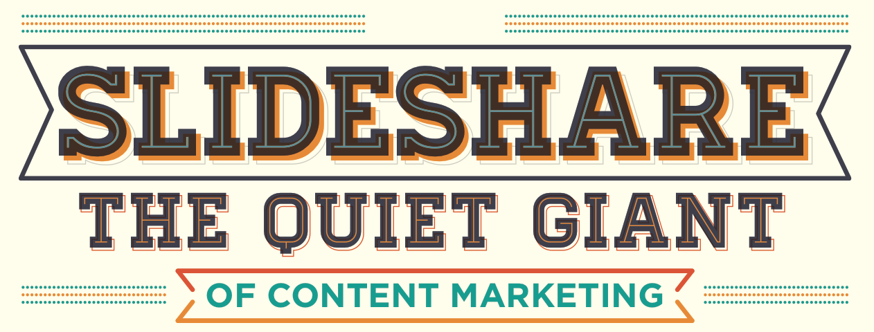 Slideshare – Quiet Giant of Content Marketing