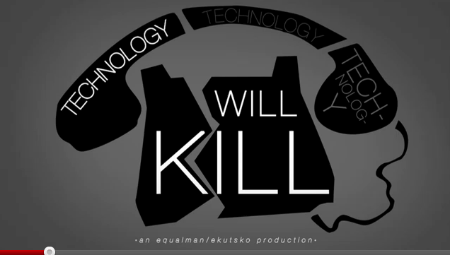 technology will kill