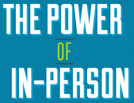 The Power of In-Person