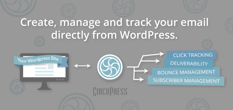 CircuPress: Email for WordPress is Finally Here!