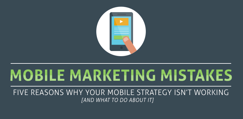 How to Correct 4 Mobile Marketing Mistakes You're Making