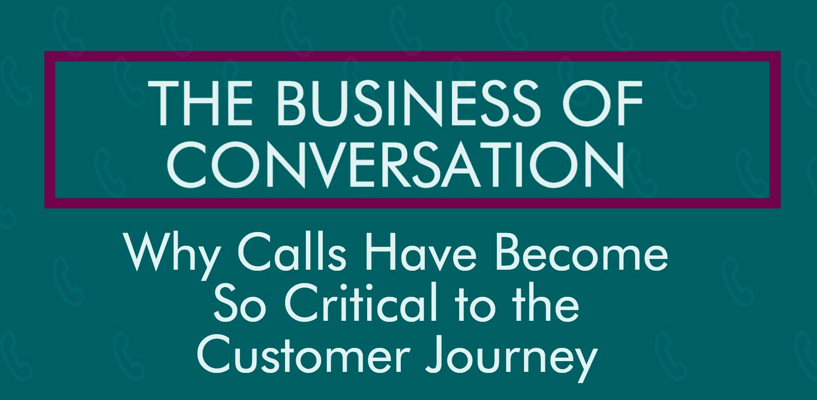 Why Inbound Calls are Critical to Your Customer's Journey