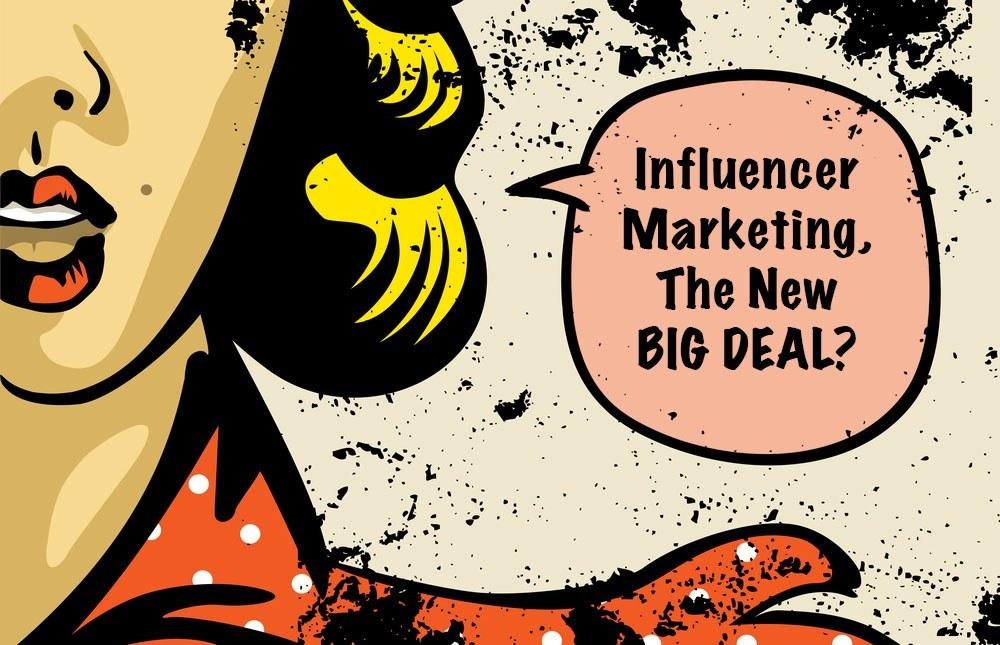 The New Big Deal of Influencer Marketing – with Examples