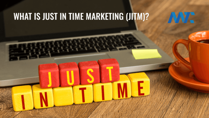 Just In Time Marketing - JITM