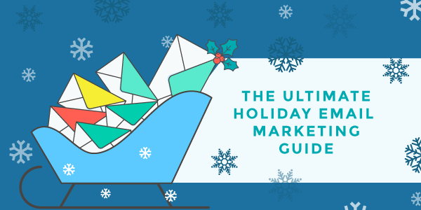 Ultimate Holiday Email Marketing Guide Infographic