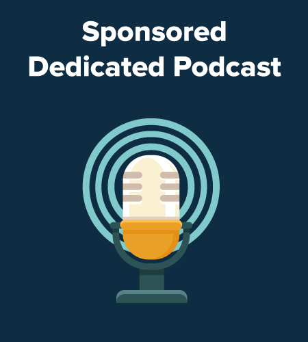 Sponsored Dedicated Podcast