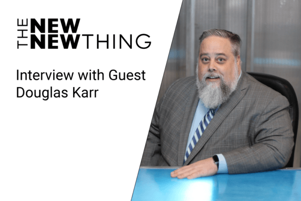 The New New Thing - Guest Douglas Karr
