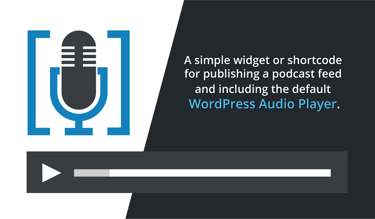 WordPress Sidebar Widget and Shortcode for Playing Podcasts