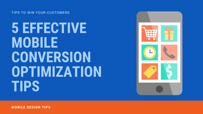 5 Effective Mobile Conversion Optimization Tips