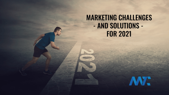 Marketing Challenges and Solutions for 2021