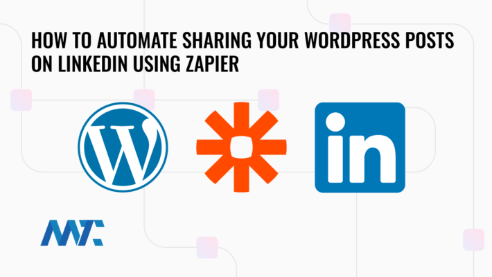 How to Publish WordPress to LinkedIn Using Zapier