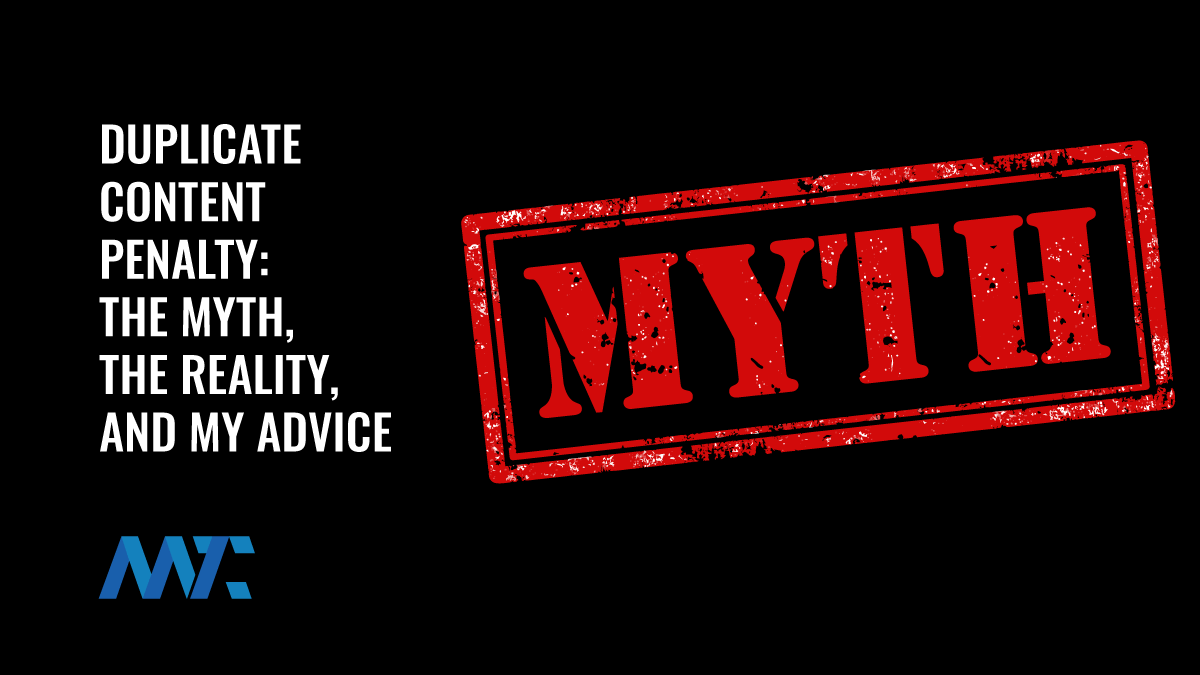 Duplicate Content Penalty: The Myth, The Reality, and My Advice
