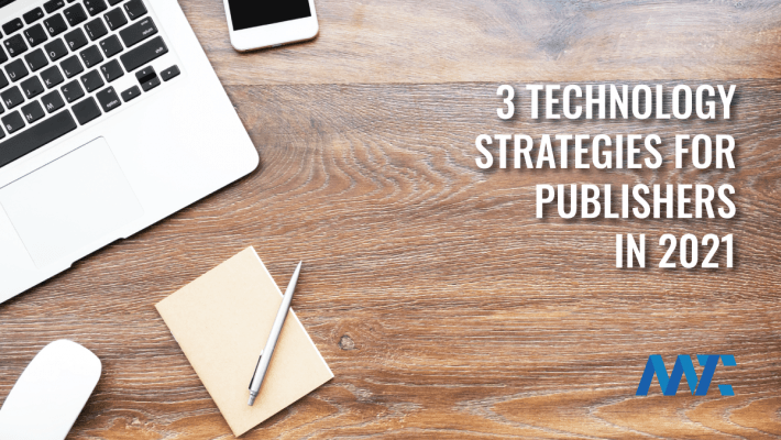 Technology Strategies for Publishers