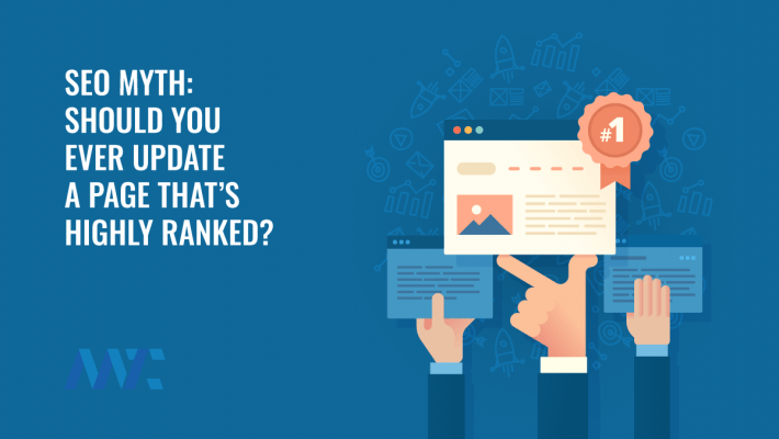 Should You Ever Update A Page That's Highly Ranked In Search Engines?
