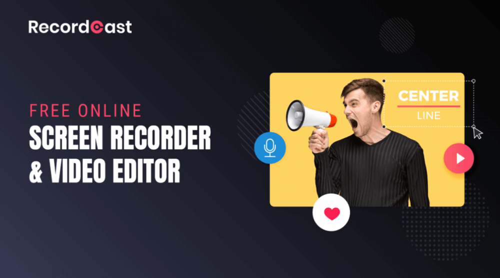 RecordCast Screen Recorder and Video Editor