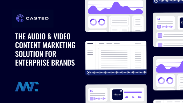 Casted Audio and Video Content Marketing for Enterprise